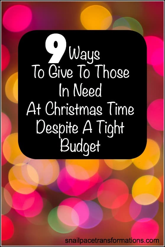 How to give to those at need at Christmas time despite a tight budget.