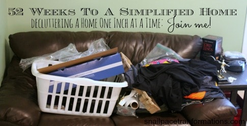 52 Weeks To A Simplified Home: Free printable plan | Snail Pace Transformations