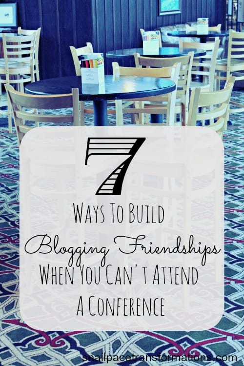 7 ways to build blogging friendships when you can't attend a conference