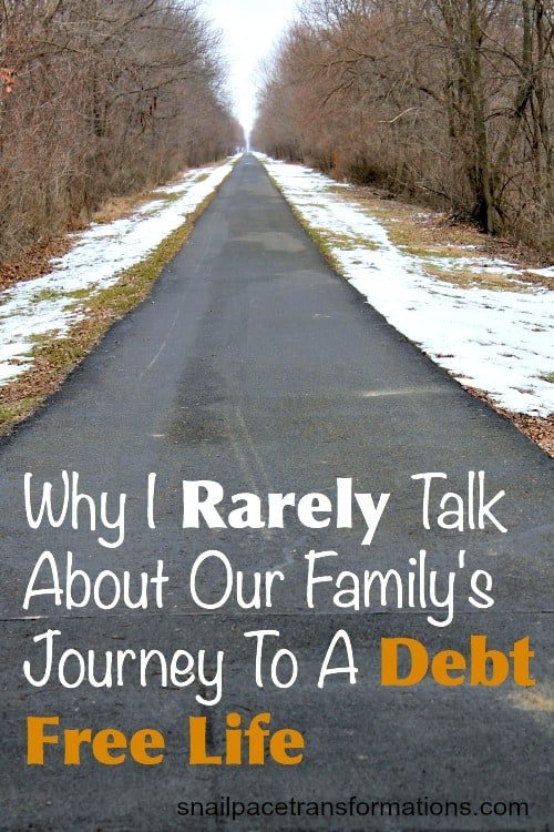 Why I rarely talk about our family's journey to a debt free life.
