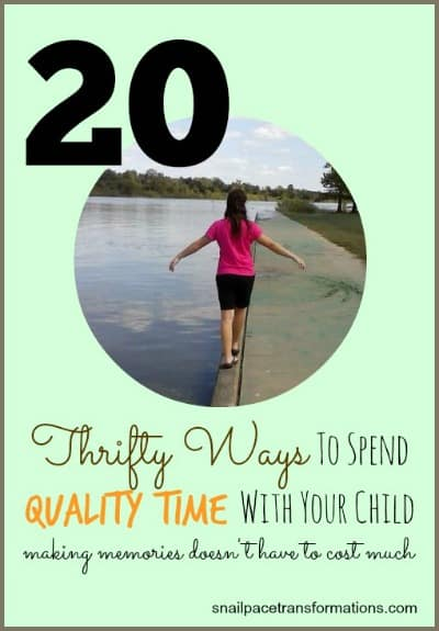 20 thrifty ways to send quality time with your child making memories doesn't have to cost much (med)