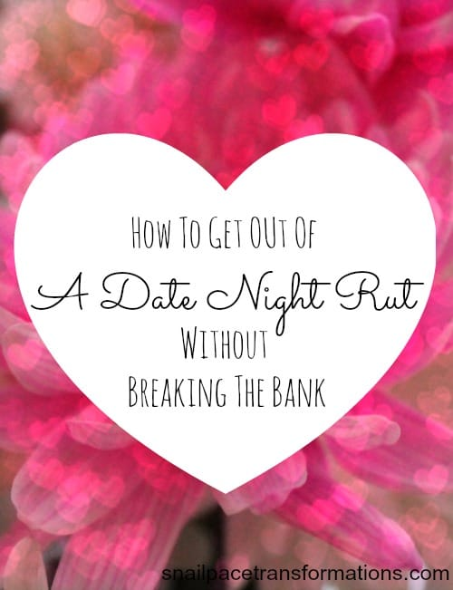 How to get out of a date night rut without breaking the bank