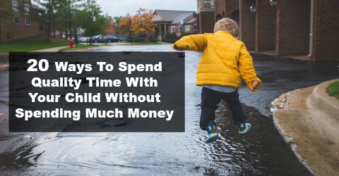 20 Ways to Spend Quality Time With Your Child Without Spending Much Money