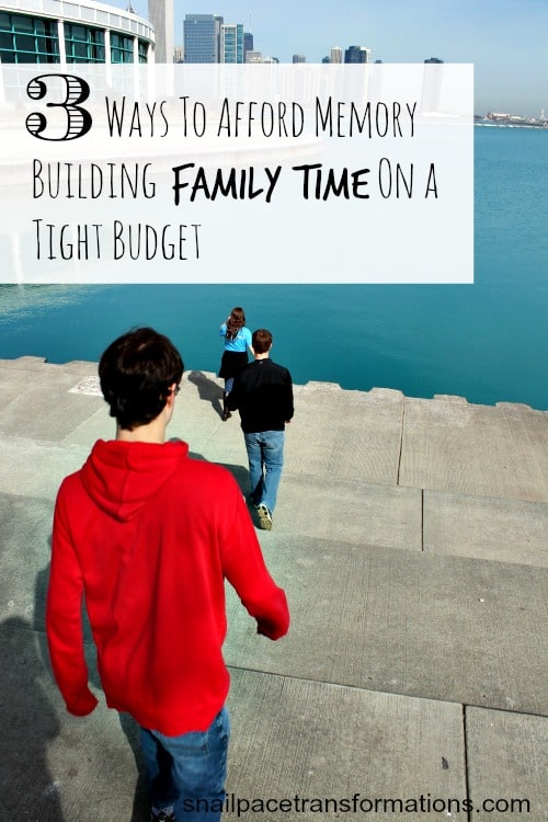 3 ways to afford memory building family time on a tight budget