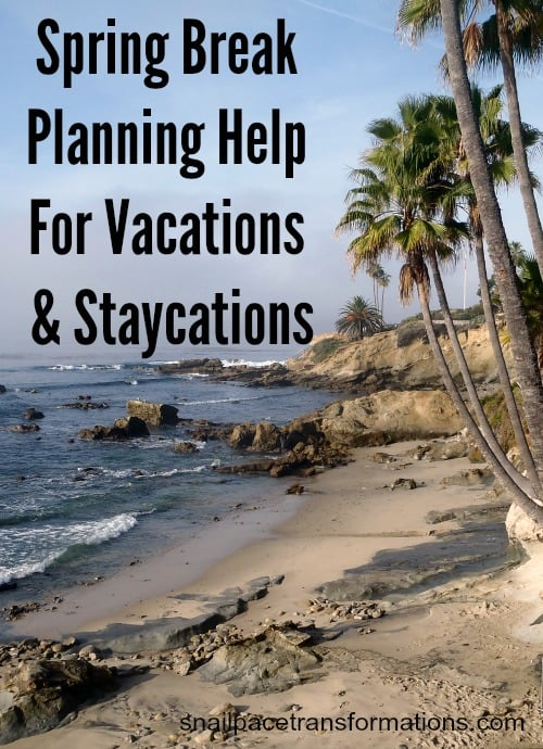 Spring Break Planning Help: Packing, Hotels, Snack Food, Staycation & Vacation