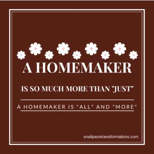 You are so much more than just a homemaker you are all, you are more.