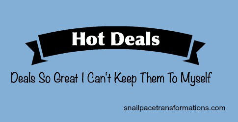 Check out my Hot Deals page | Snail Pace Transformations