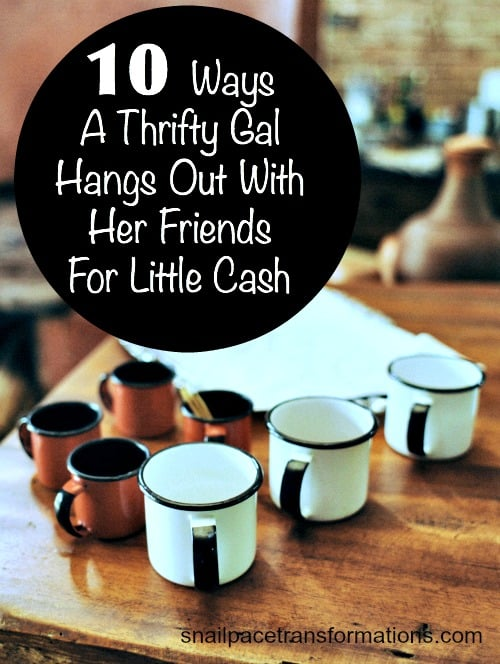 10 ways a thrifty gal hangs out with her friends for little cash
