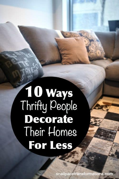 10 Ways Thrifty People Decorate Their Homes For Less How to save money on home decor items