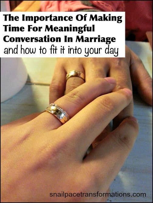 The Importance Of Making Time For Meaningful Conversation In Marriage