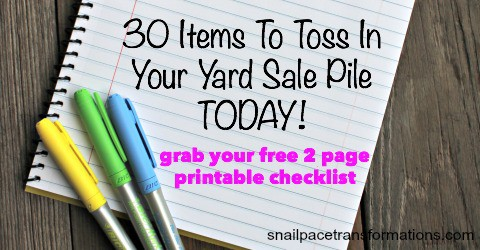 30 Things You Can Gather For Your Yard Sale Pile TODAY: Toss Clutter & Gain Cash | Snail Pace Transformations