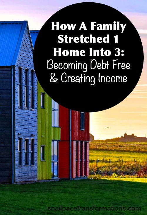 How A Family Stretched 1 Home Into 3 Becoming Debt Free & Creating Income