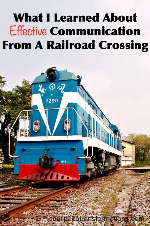 What I learned about effective communication from a railroad crossing