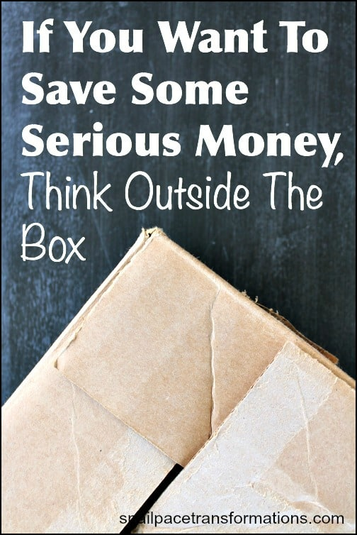 If you want to save some serious money you need to become a creative thinker and start thinking outside the box. Learn how .