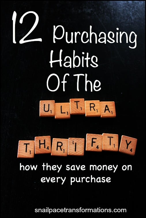 12 purchasing habits of the ultra thrifty: how they save money on every purchase.