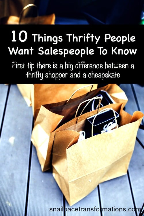 10 things thrifty people want salespeople to know.