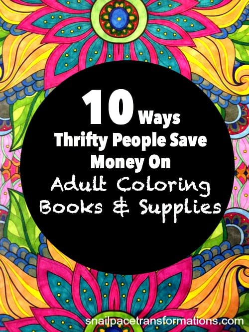 10 ways you can save money on adult coloring books and supplies!