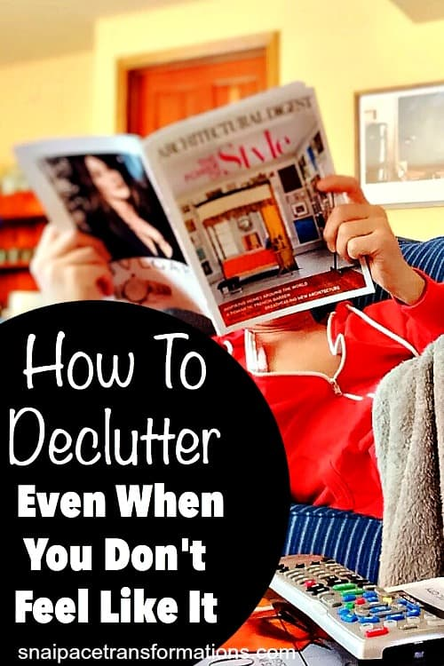 How to declutter even when you don't feel like it