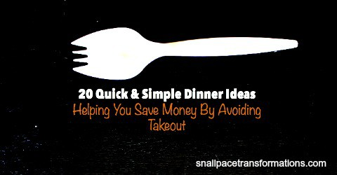 20 Quick and Simple Dinner Ideas: Helping You Save Money by Avoiding Takeout