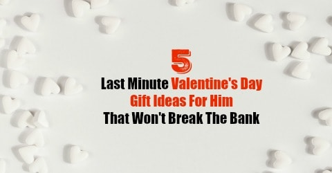 5 Last Minute Thrifty Valentine S Day Gift Ideas For Him