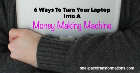 6 Ways To Turn Your Laptop Into A Money Making Machine