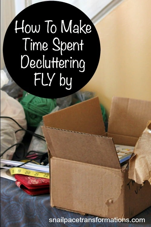 How To Make Time Spent Decluttering FLY by!