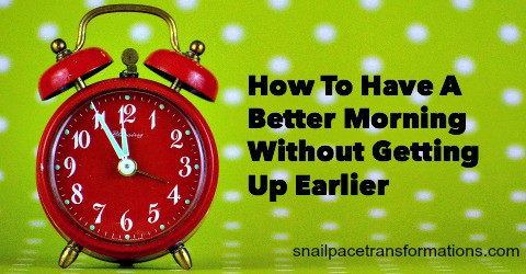 How to have a better morning without waking up earlier!