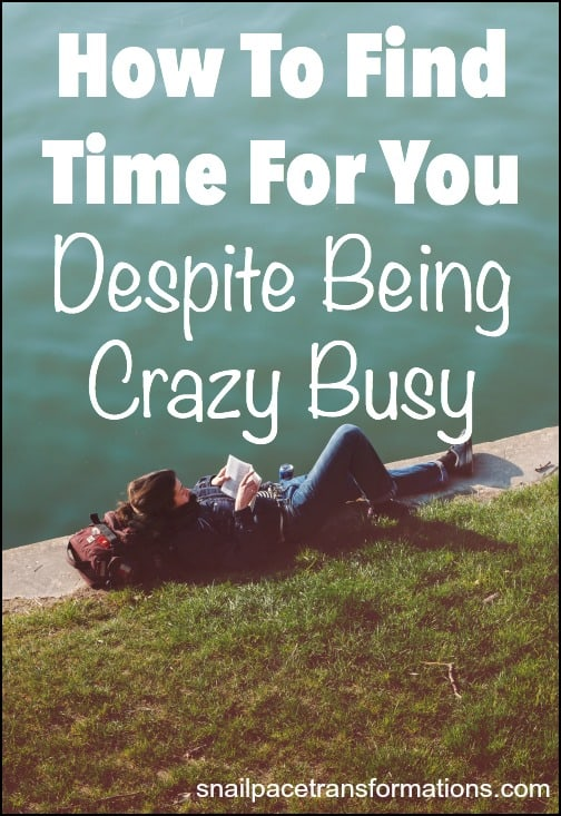 How to find time for YOU despite being crazy busy! Snail Pace Transformations