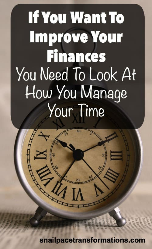 If you want to improve your finances you need to look at how you are managing your time. Saving time and saving money are more connected than you might think.