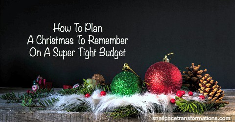 How to Plan a Christmas to Remember--On a Super Tight Budget