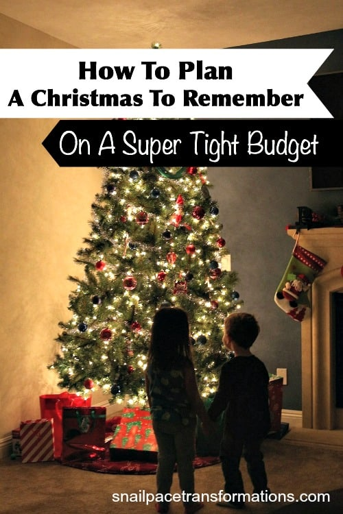 How to plan a Christmas to remember--on a super tight budget.