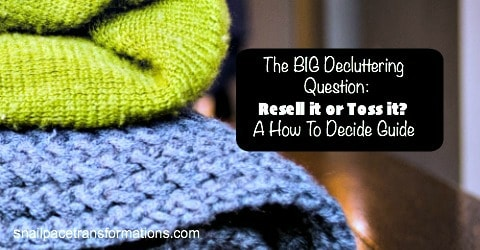 The BIG Decluttering question: Resell it or Toss it? A How to Decide Guide | Snail Pace Transformations