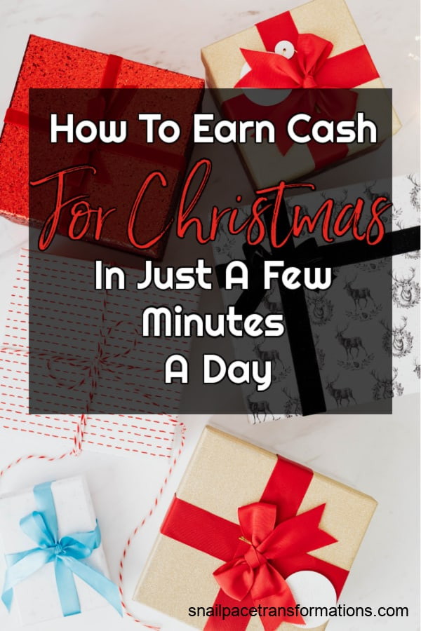 How to earn cash for Christmas in just a few minutes per day.