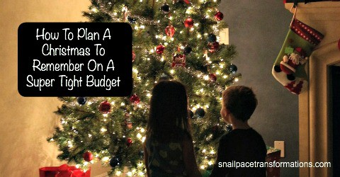 How to Plan a Christmas to Remember on a Super Tight Budgget