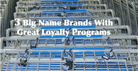 3 Big Name Brands with Great Loyalty Programs