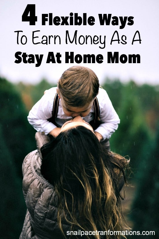 4 Flexible Ways to Earn Money as a Stay at Home Mom.