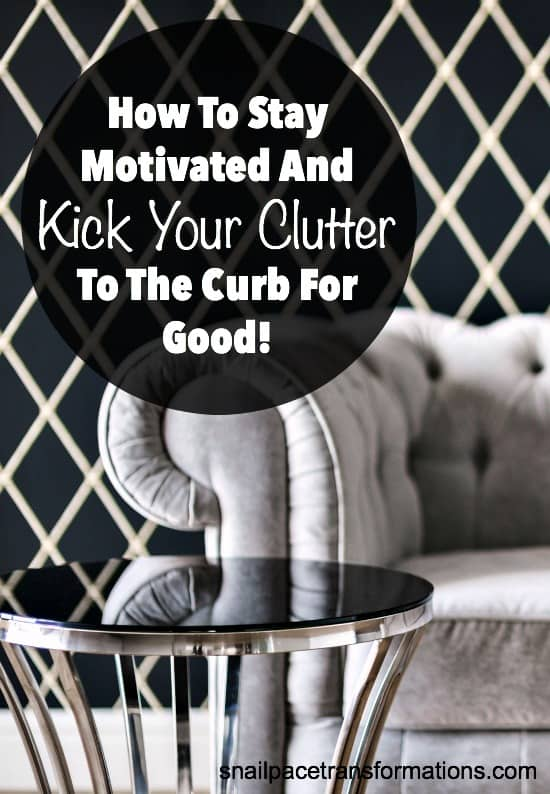 Stay motivated and kick your clutter to the curb for good with these decluttering tips.