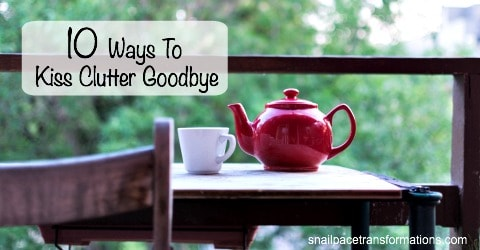 10 Ways To Kiss Clutter goodbye | Snail Pace Transformations