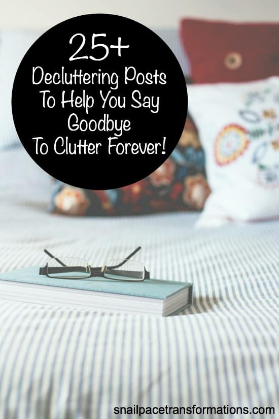 No matter what your clutter problem, is chances are this list of over 25 posts on decluttering will help you say goodbye to clutter forever.