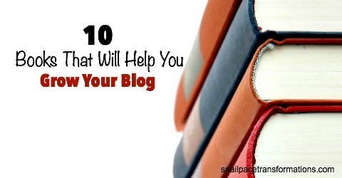 10 Books That Will Help You Grow Your Blog