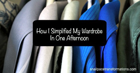 How I Simplified My Wardrobe In One Afternoon | Snail Pace Transformations