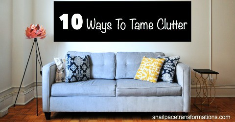 10 ways to tame clutter | Snail Pace Transformations