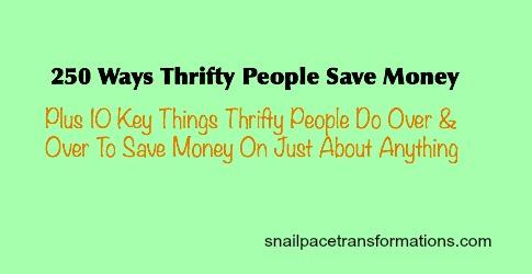 250 Ways Thrifty People Save Money.