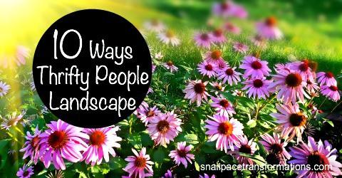 10 Ways Thrifty People Landscape