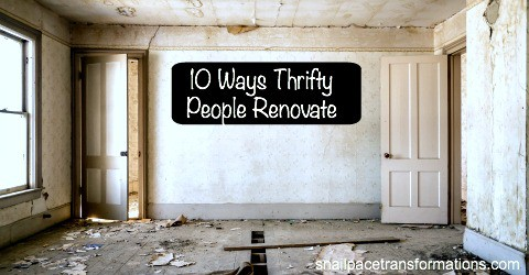 10 Ways Thrift People Renovate.