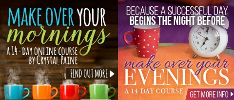Crystal Paine's Make Over Your Mornings and Make Over Your Evenings courses!