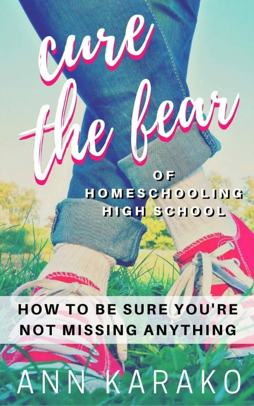 Cure the Fear of Homeschooling High School