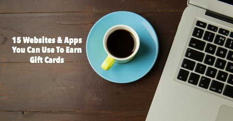 15 Websites & Apps You Can Use To Earn Gift Cards