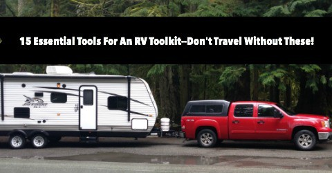 15 Essential Tools For An RV Toolkit--Don't Travel Without These!
