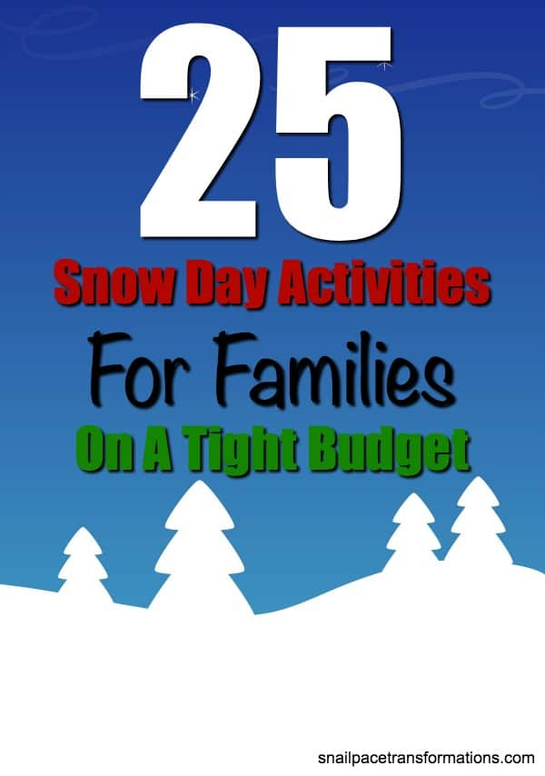 25 Snow Day Activities For Families On A Tight Budget. #snowactivities #snowideas